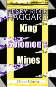 King Solomon's Mines. ebook by Henry Haggard