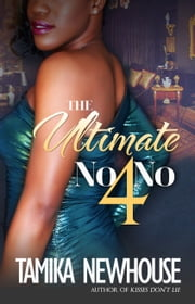 The Ultimate No-No 4 ebook by Tamika Newhouse