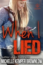 When I Lied ebook by Michelle Kemper Brownlow