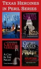 Texas Heroines in Peril - Boxed Set 4 Complete Novels ebook by Cheryl Bolen