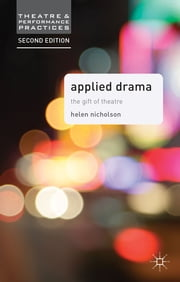 Applied Drama - The Gift of Theatre ebook by Helen Nicholson
