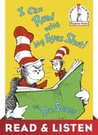 I Can Read With My Eyes Shut! Read & Listen Edition ebook by Dr. Seuss, Dr. Seuss