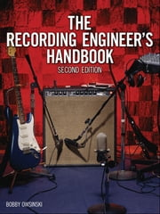 The Recording Engineer's Handbook ebook by Bobby Owsinski