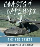 Coasts of Cape York ebook by Christopher Cummings