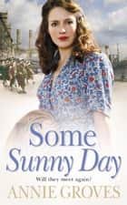 Some Sunny Day ebook by Annie Groves