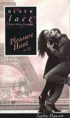 Pleasure Hunt ebook by Sophie Danson
