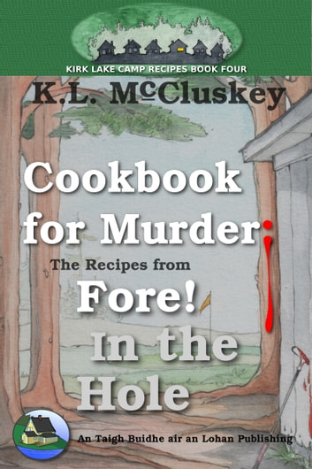 Cookbook for Murder: The Recipes from Fore! In the Hole ebook by K.L. McCluskey