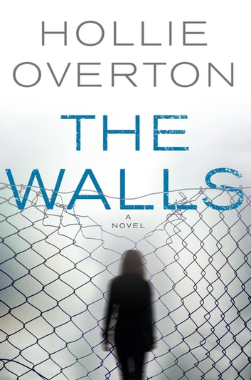 The Walls ebook by Hollie Overton
