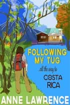 Following my tug... ebook by Anne Lawrence