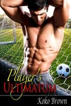 Player's Ultimatum - Hands Off ebook by Koko Brown