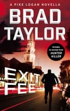 Exit Fee - A Pike Logan Novella ebook by Brad Taylor