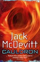 Cauldron (Academy - Book 6) ebook by Jack McDevitt