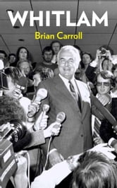 Whitlam ebook by Brian Carroll