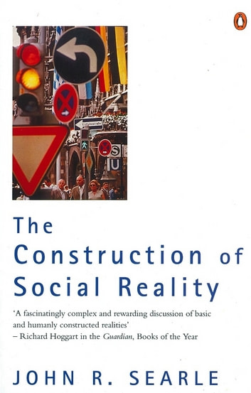 The Construction of Social Reality ebook by John R Searle