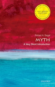 Myth: A Very Short Introduction ebook by Robert Segal