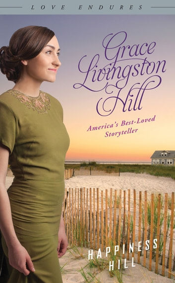 Happiness Hill ebook by Grace Livingston Hill