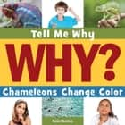 Chameleons Change Color ebook by Katie Marsico