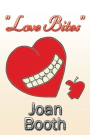 """Love Bites"" ebook by Joan Booth"