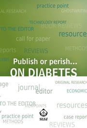 Publish or perish... on diabetes ebook by Kobo.Web.Store.Products.Fields.ContributorFieldViewModel