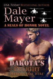 Dakota's Delight - Heroes for Hire Series, Book 9 ebook by Dale Mayer
