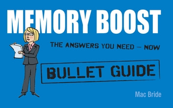 Memory Boost: Bullet Guides ebook by Mac Bride