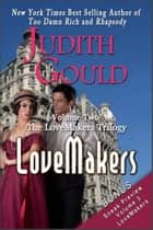 Lovemakers (The LoveMakers Trilogy) ebook by Judith Gould