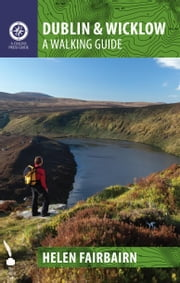 Dublin & Wicklow: A Walking Guide ebook by Helen Fairbairn