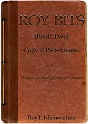 Roy Bits (Book Two) ebook by Roy E. Klienwachter