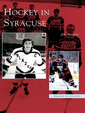 Hockey in Syracuse ebook by Jim Mancuso