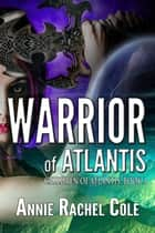 Warrior of Atlantis ebook by Annie Rachel Cole