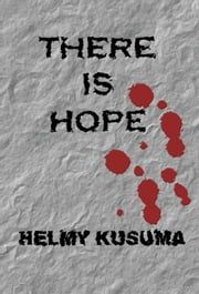 There Is Hope ebook by Helmy Kusuma