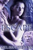 Escape - A WMC Short ebook by Melissa Stevens