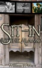 Sit-In At The Alamo ebook by William F Wu, Linda Cappel