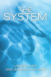 The System ebook by Landry Hunt; Jeremiah Nichols