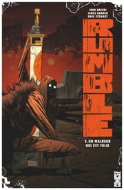 Rumble - Tome 02 - Un malheur qui est folie ebook by John Arcudi,James Harren
