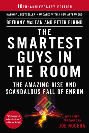 The Smartest Guys in the Room - The Amazing Rise and Scandalous Fall of Enron ebook by Bethany McLean,Peter Elkind