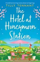 The Hotel at Honeymoon Station - A totally heartwarming romance about new beginnings ebook by