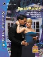 The Prince & the Pregnant Princess ebook by Susan Mallery