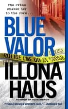 Blue Valor ebook by Illona Haus
