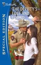 The Deputy's Lost and Found ebook by Stella Bagwell