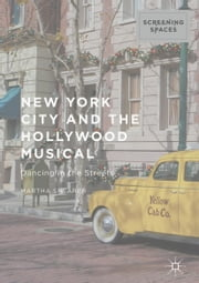 New York City and the Hollywood Musical - Dancing in the Streets ebook by Martha Shearer