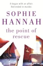 The Point of Rescue - Culver Valley Crime Book 3 ebook by Sophie Hannah