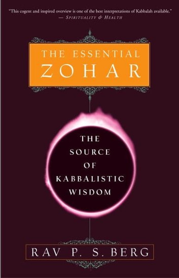 The Essential Zohar ebook by Rav P.S. Berg