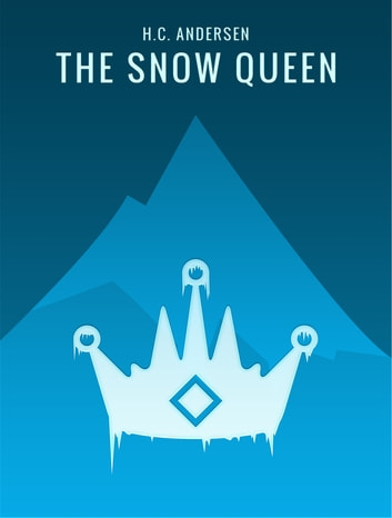 The Snow Queen ebook by H.C. Andersen