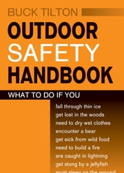 Outdoor Safety Handbook ebook by Buck Tilton