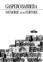 Memorie di un editore eBook by Gaspero Barbera