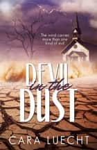 Devil in the Dust eBook by Cara Luecht
