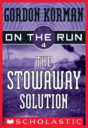On the run 4 the stowaway solution ebook by gordon korman on the run 4 the stowaway solution the stowaway solution ebook by gordon fandeluxe Images