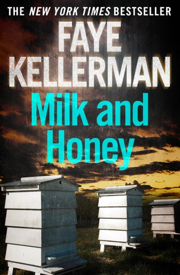 Milk and Honey (Peter Decker and Rina Lazarus Series, Book 3) ebook by Faye Kellerman