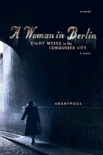 A Woman in Berlin - Eight Weeks in the Conquered City: A Diary ebook by Anonymous
